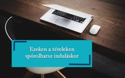 Vállalkozásindítás – 10 költség, amelyen spórolhatsz